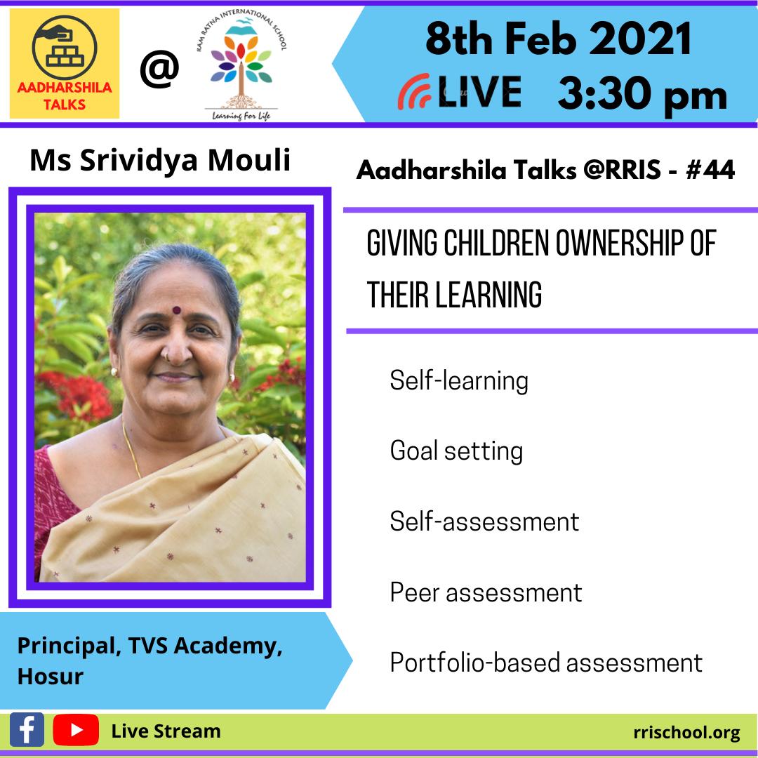 Aadharshila Talks @ RRIS - Talk 44 - Giving children ownership of their learning - Srividya Mouli